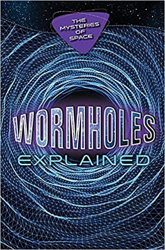Wormholes Explained (The Mysteries of Space): Richard Gaughan