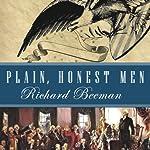 Plain, Honest Men: The Making of the American Constitution | Richard Beeman