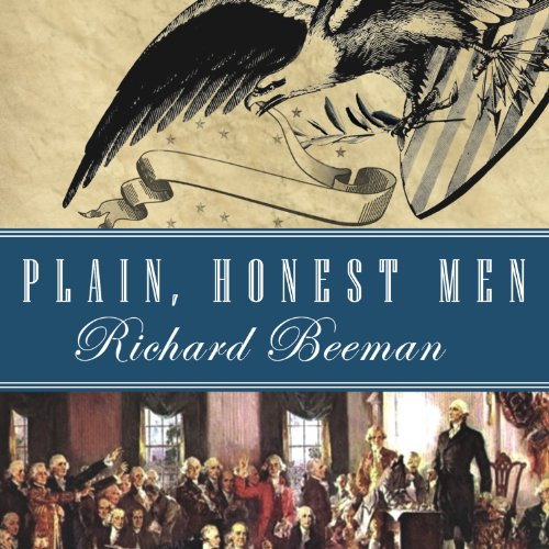 Plain, Honest Men: The Making of the American Constitution by Tantor Audio