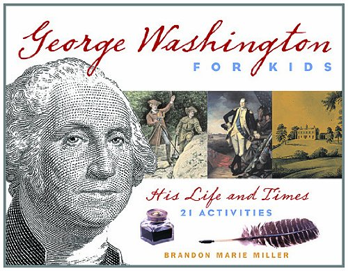 George Washington for Kids: His Life and Times with 21 Activities (For Kids - Kids Brandon