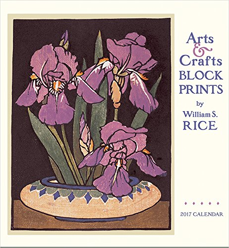 2017 Arts & Crafts Block Prints by William S. Rice Wall Calendar