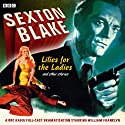 Sexton Blake: Lilies for the Ladies and Other Stories Audiobook by Donald Stuart Narrated by William Franklyn, Arthur Wontner