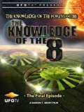 The Knowledge of The Forever Time - The Knowledge of the 8 - The Final Episode