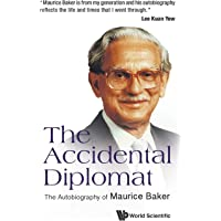 Accidental Diplomat, The: The Autobiography Of Maurice Baker