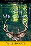 A Walk Across Michigan: Hiking the Michigan Shore-to-Shore Riding and Hiking Trail (A Where s Will Series Book?)