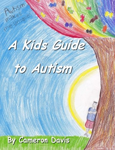 A Kid's Guide to Autism