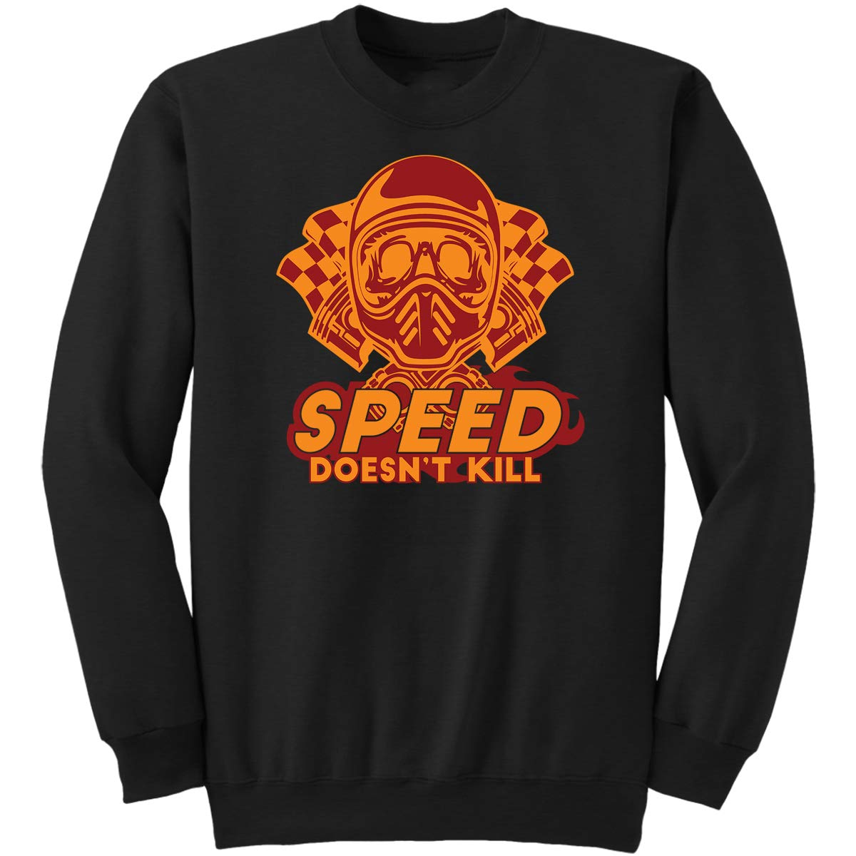 Speed Doesn?t Kill-Racing Racer Mens Wo Sweatshirt