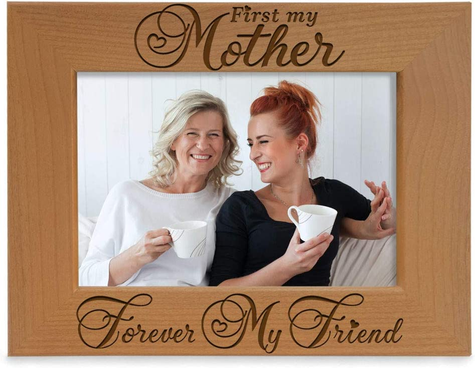 KATE POSH - First My Mother, Forever My Friend. Engraved Natural Wood Picture Frame. Daughter Son Mom Gifts, Mother's Day, Best Mom Ever, Mother of The Bride, Mother of The Groom (4x6-Horizontal)