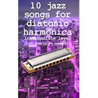 10 jazz songs for diatonic harmonica - intermediate level  (no overblows needed)