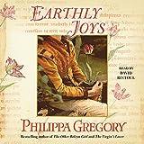 Earthly Joys: Tradescant Novels, Book 1