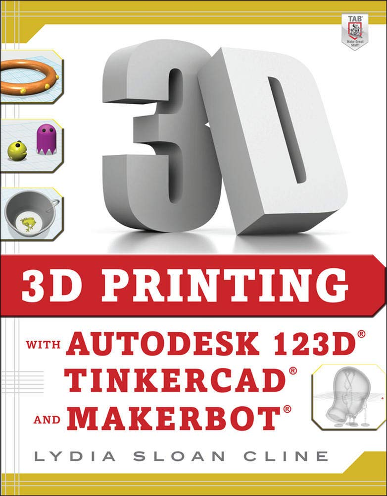 3D Printing with Autodesk 123D, Tinkercad, and MakerBot: Amazon.es: Cline, Lydia Sloan: Libros en idiomas extranjeros