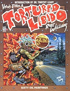 Views from a Tortured Libido by Robert Williams (1993-11-28)