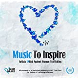 Music to Inspire - Artists United Against Human Trafficking