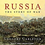 Russia: The Story of War | Gregory Carleton