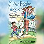 Missy Piggle-Wiggle and the Won't-Walk-the-Dog Cure | Ann M. Martin,Annie Parnell