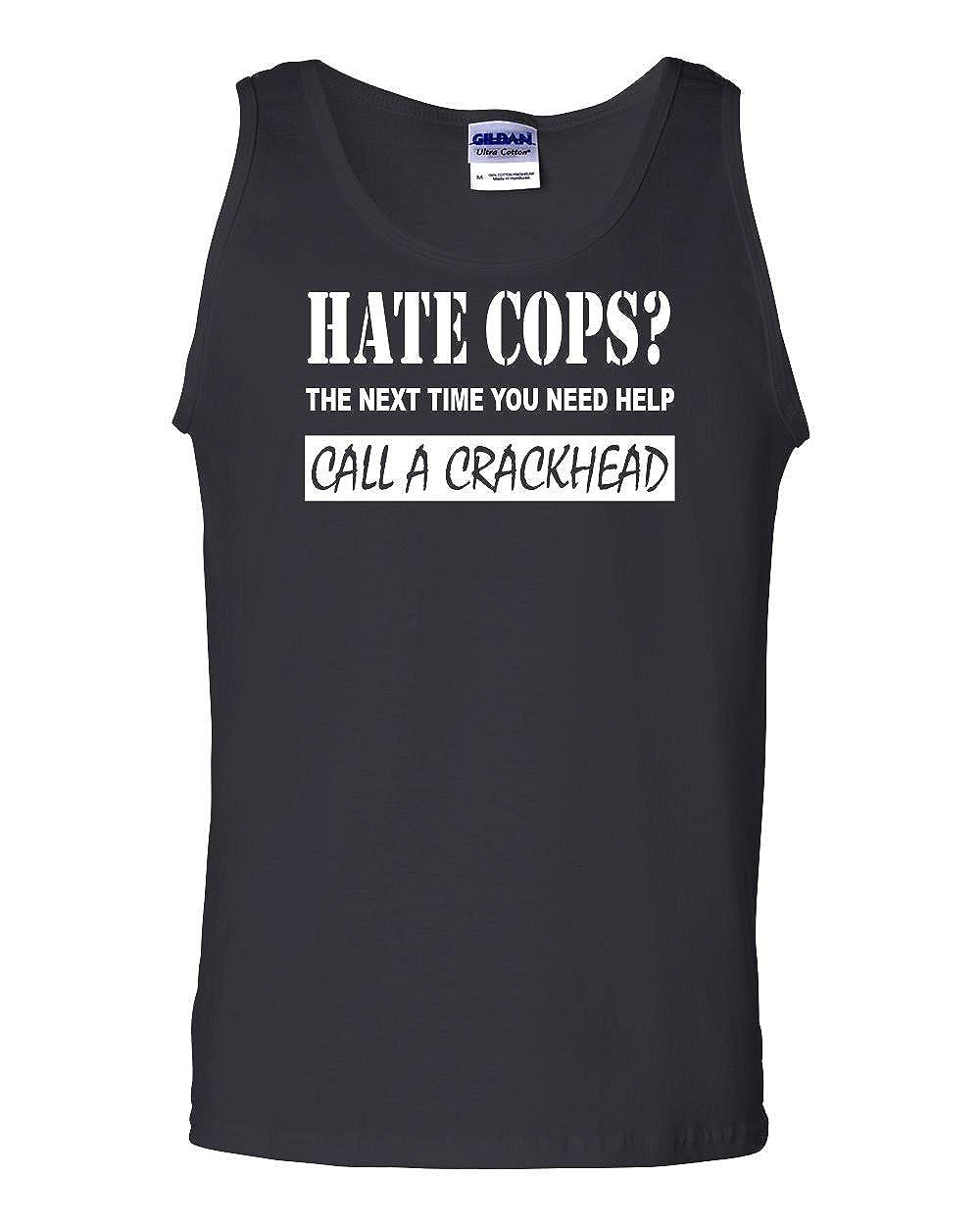 Hate Cops Call A Crackhead Tank Top Funny Police