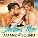 Something More Audiobook by Amanda Young Narrated by Beth Roeg