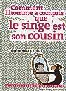 Comment l'homme a compris que le singe est son cousin par Nouel-Rénier