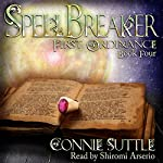 SpellBreaker: First Ordinance, Book 4 | Connie Suttle
