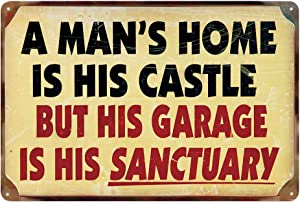a man's home is his castle but his garage is his sanctuary metal tin sign for Bar Cafe Garage Wall Decor Retro Vintage 7.87 X 11.8 inch