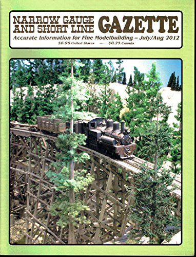 Narrow Gauge and Short Line Gazette – Accurate information for fine modelmaking – July/August 2012 - special feature: my 1:20.3 scale west side lumber company Clavey River Bridge ()