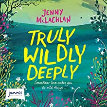 Truly, Wildly, Deeply Audiobook by Jenny McLachlan Narrated by Imogen Wilde