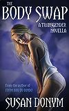 The Body Swap: A Transgender Novella (English Edition)