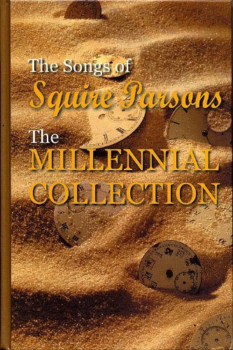 The Songs of Squire Parsons: The Millennial Collection