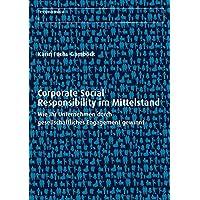 Corporate Social Responsibility im Mittelstand: Wie Ihr Unternehmen durch gesellschaftliches Engagement gewinnt (Wirtschaft in der Praxis)