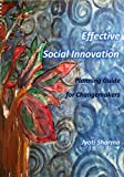 Effective Social Innovation: Planning Guide for Changemakers (Social Innovation Guide Book 1)