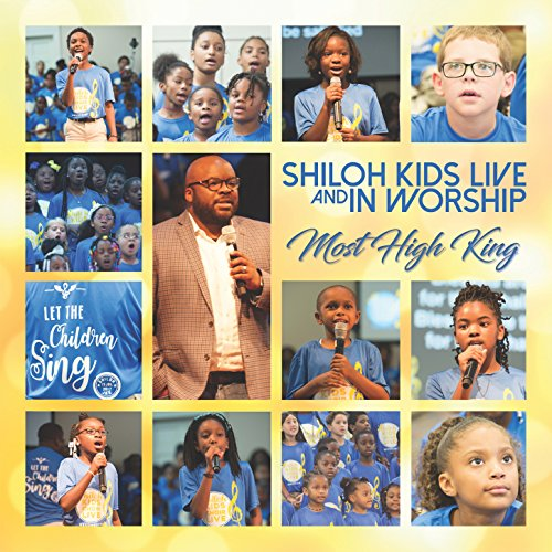 Shiloh Kids - Shiloh Kids Live and in Worship - Most High King 2017