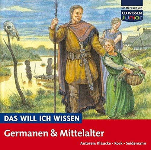CD WISSEN Junior - Das will ich wissen - Germanen und Mittelalter