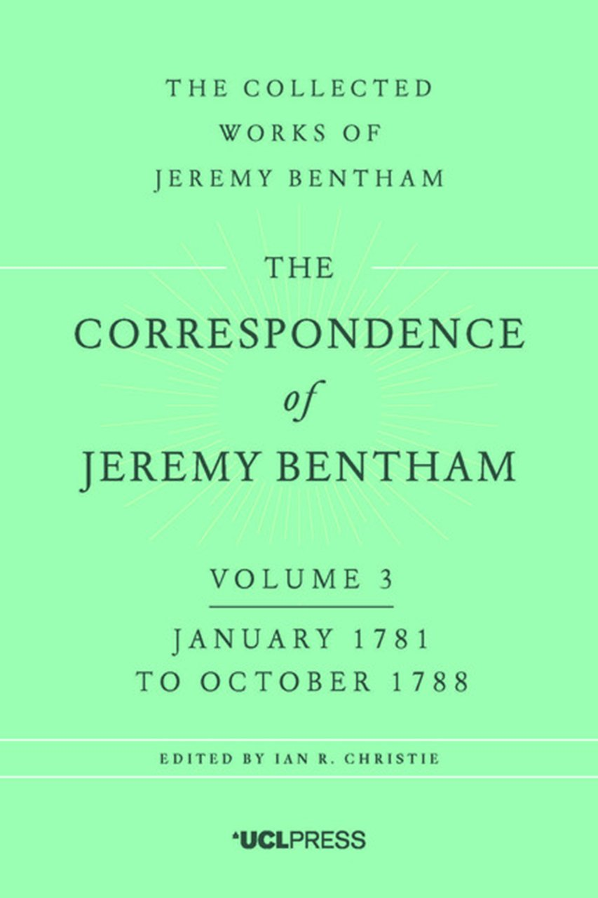 Read Online Correspondence of Jeremy Bentham, Volume 3: January 1781 to October 1788 (The Collected Works of Jeremy Bentham) pdf