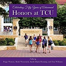 Honors at Tcu: Celebrating Fifty Years of Achievement