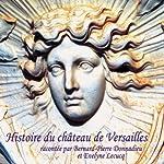 Histoire du Château de Versailles | Olivier Mignon