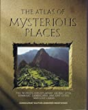The Atlas of Mysterious Places, , 1555841309