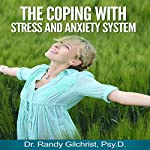 The Coping with Stress and Anxiety System | Randy Gilchrist