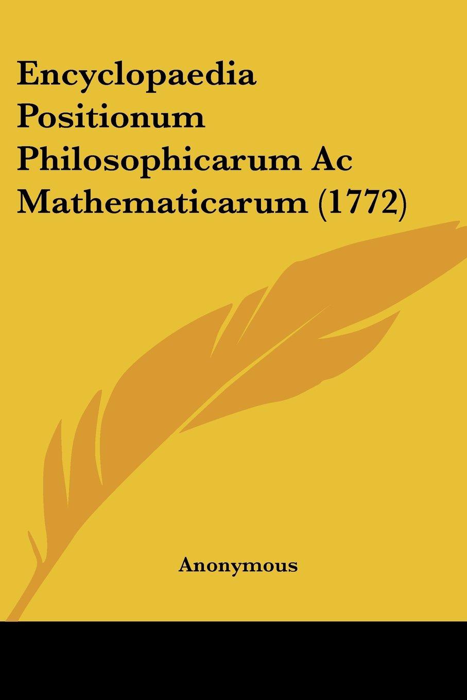 Encyclopaedia Positionum Philosophicarum Ac Mathematicarum (1772) (Latin Edition) ebook