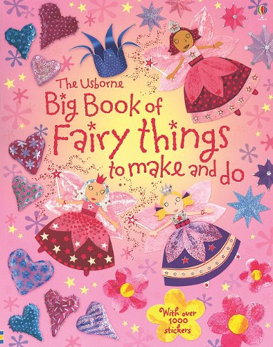 The Usborne Big Book of Fairy Things to Make and Do: With over 1000 Stickers (Usborne Activities) ebook