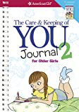 The Care and Keeping of You Journal 2: For Older Girls