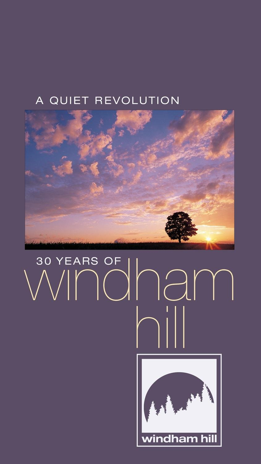A Quiet Revolution: 30 Years Of Windham Hill by Sony Legacy