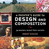 A Painter's Guide to Design and Composition, Margot Schulzke, 1581806434