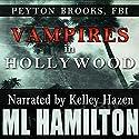 Vampires in Hollywood: Peyton Brooks, FBI, Book 4 Audiobook by M.L. Hamilton Narrated by Kelley Hazen