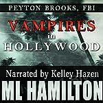 Vampires in Hollywood: Peyton Brooks, FBI, Book 4 | M.L. Hamilton