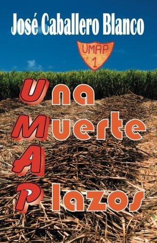 UMAP Una Muerte a Plazos (Spanish Edition) (Pena De Muerte)