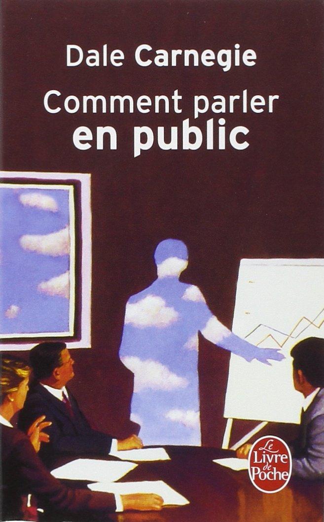 Comment parler en public Poche – 1992 Dale Carnegie Dorothy Carnegie Didier Weyne Le Livre de Poche
