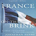France on the Brink, Second Edition Audiobook by Jonathan Fenby Narrated by Robert Blumenfeld