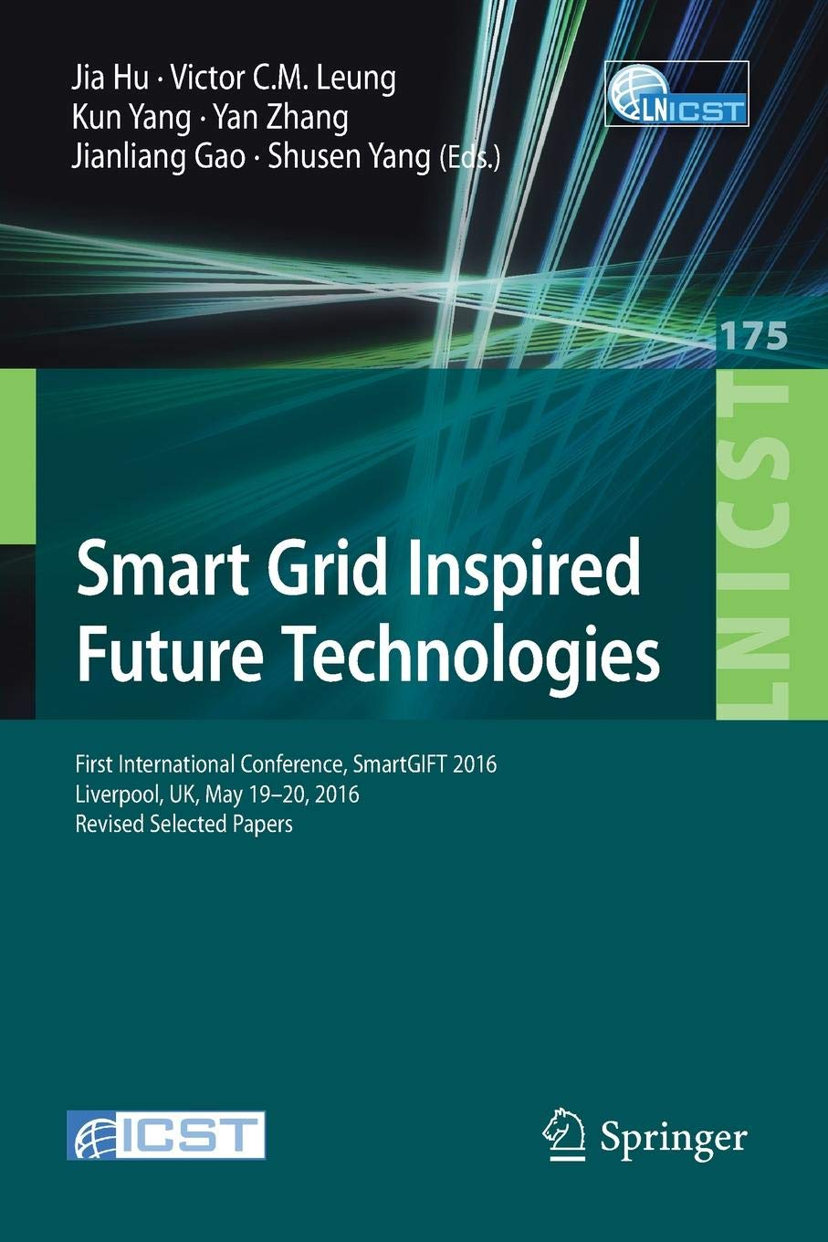 Smart Grid Inspired Future Technologies: First