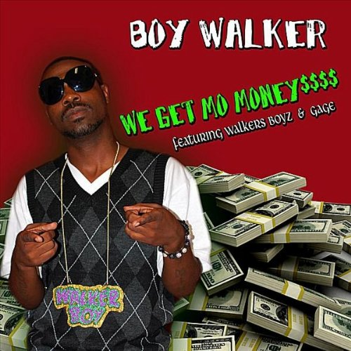 We Get Mo Money (feat. Walkers Boyz & Gage) [Explicit]