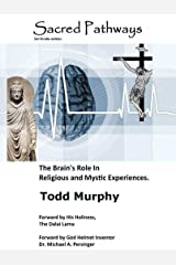 Sacred Pathways: The Brain's Role in Religious and Mystic Experiences Kindle Edition